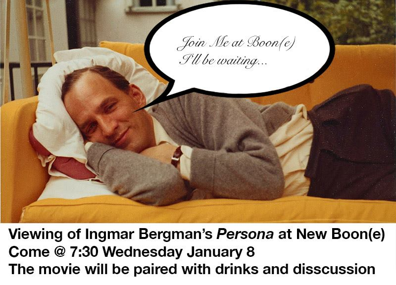 Ingmar Bergman's movie Persona at New Boon(e), Wednesday January 8th at 7:30pm